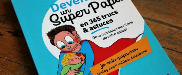 livre devenir un super papa en 365 trucs et astuces