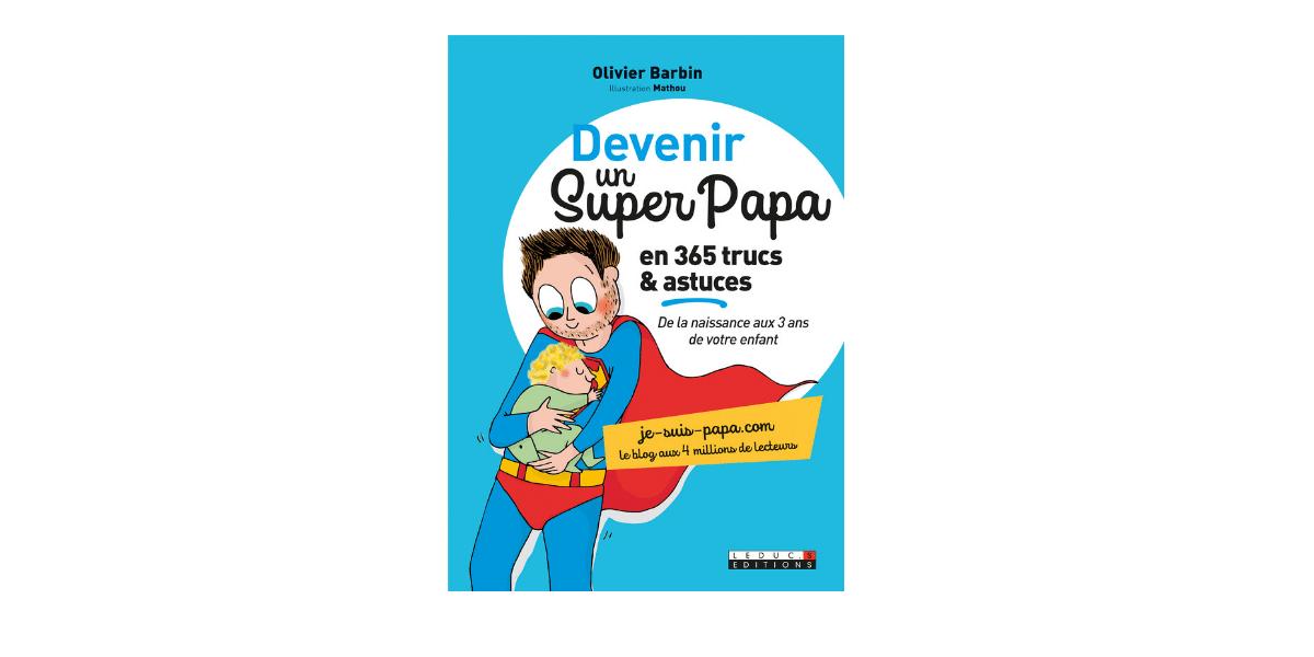devenir un super papa le livre d'olivier Barbin