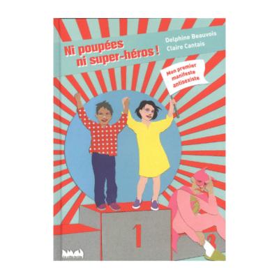 couverture livre Ni poupées, ni super-héros ! Mon premier manifeste antisexiste